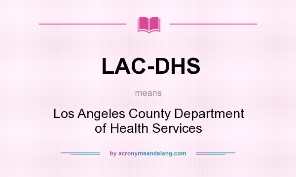What does LAC-DHS mean? It stands for Los Angeles County Department of Health Services