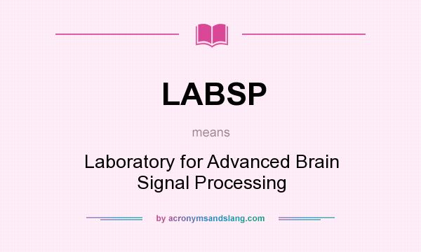 What does LABSP mean? It stands for Laboratory for Advanced Brain Signal Processing