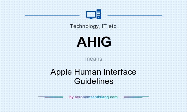 What does AHIG mean? It stands for Apple Human Interface Guidelines