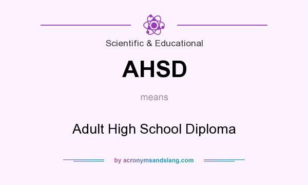 What does AHSD mean? It stands for Adult High School Diploma