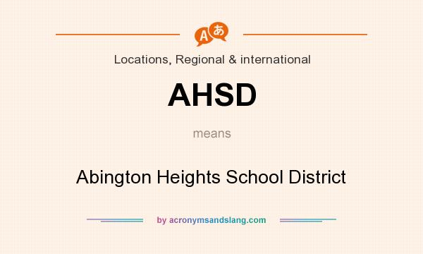 What does AHSD mean? It stands for Abington Heights School District