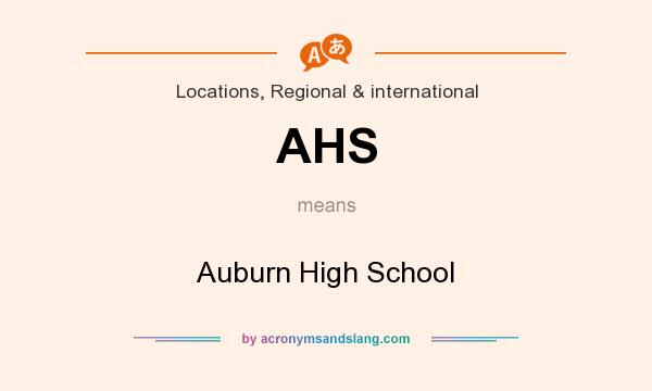 What does AHS mean? It stands for Auburn High School
