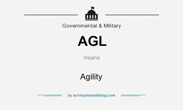 What does AGL mean? It stands for Agility