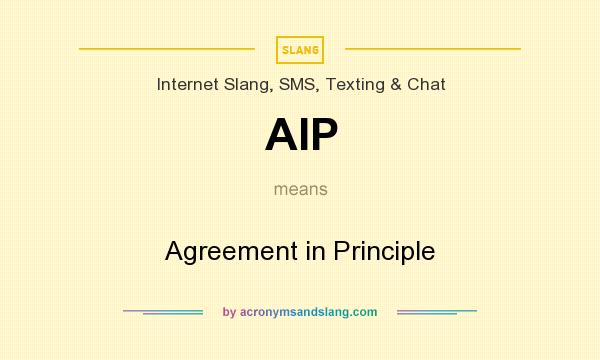 What does AIP mean? It stands for Agreement in Principle