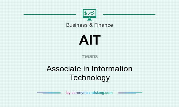 What does AIT mean? It stands for Associate in Information Technology