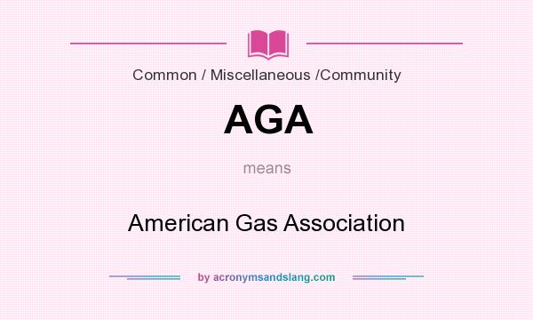 What does AGA mean? It stands for American Gas Association