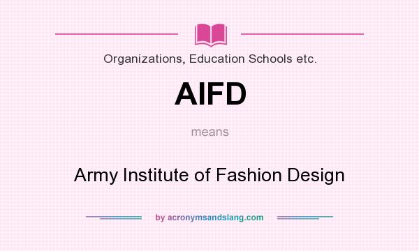 Aifd Army Institute Of Fashion Design By Acronymsandslang Com