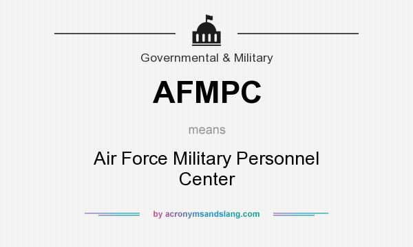 What does AFMPC mean? It stands for Air Force Military Personnel Center