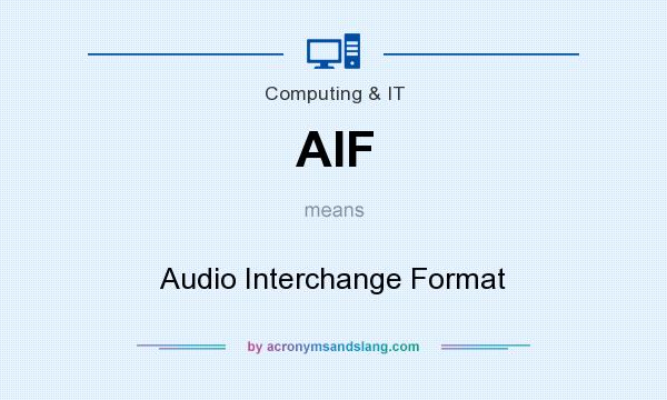 What does AIF mean? It stands for Audio Interchange Format