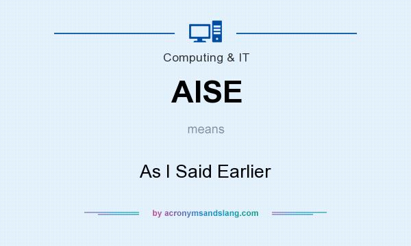 What does AISE mean? It stands for As I Said Earlier