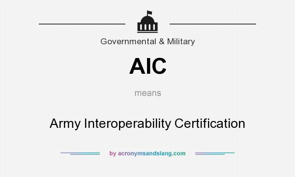 AIC - Army Interoperability Certification in Government & Military ...