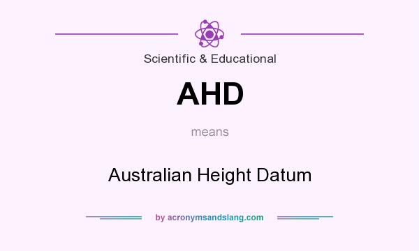 What does AHD mean? It stands for Australian Height Datum