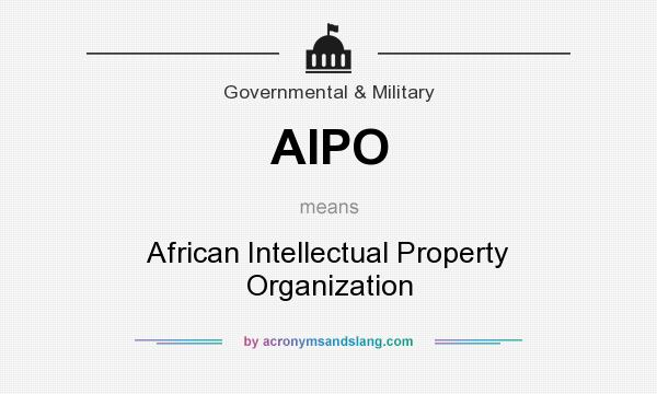 What does AIPO mean? It stands for African Intellectual Property Organization