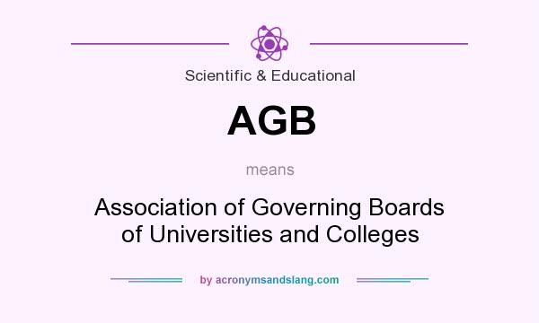 What does AGB mean? It stands for Association of Governing Boards of Universities and Colleges