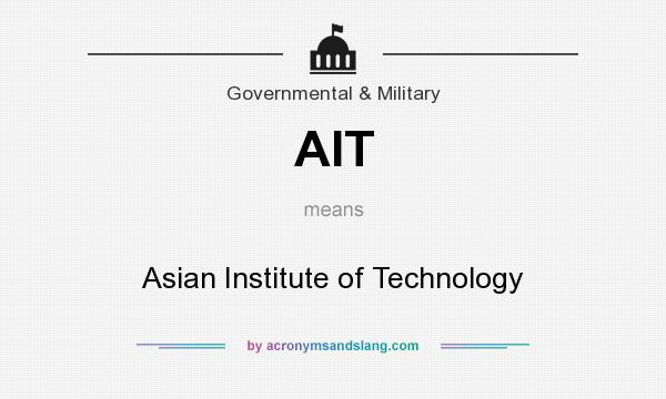 What does AIT mean? It stands for Asian Institute of Technology