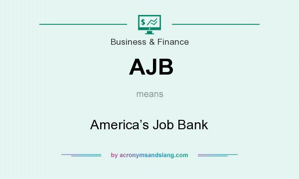What does AJB mean? It stands for America's Job Bank