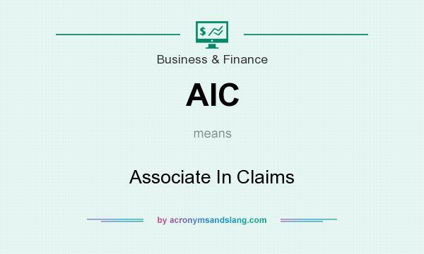 What does AIC mean? It stands for Associate In Claims
