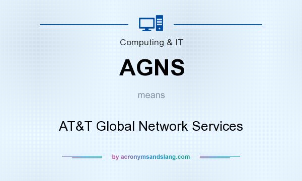What does AGNS mean? It stands for AT&T Global Network Services