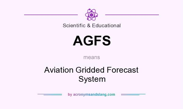 What does AGFS mean? It stands for Aviation Gridded Forecast System