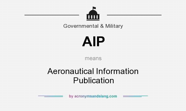 What does AIP mean? It stands for Aeronautical Information Publication