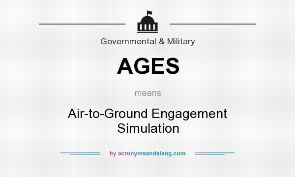What does AGES mean? It stands for Air-to-Ground Engagement Simulation