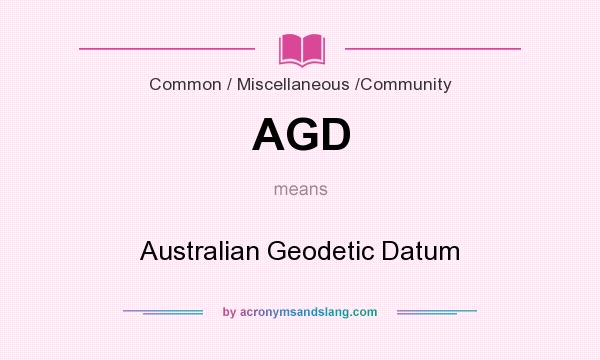 What does AGD mean? It stands for Australian Geodetic Datum