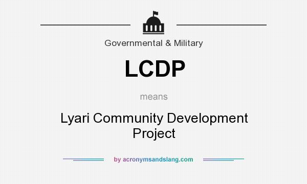 What does LCDP mean? It stands for Lyari Community Development Project