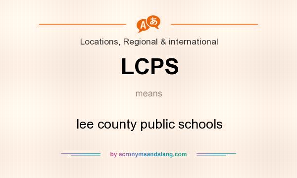 What does LCPS mean? It stands for lee county public schools