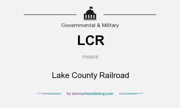 What does LCR mean? It stands for Lake County Railroad