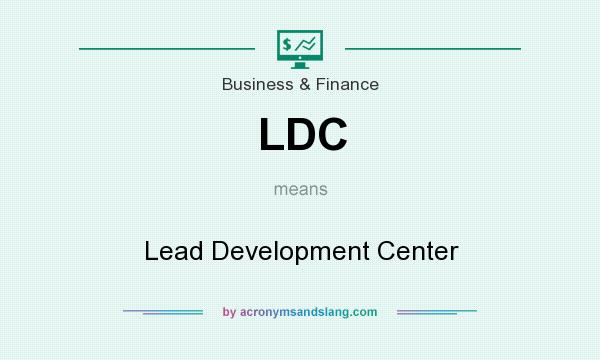 What does LDC mean? It stands for Lead Development Center