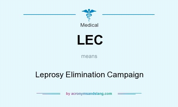 What does LEC mean? It stands for Leprosy Elimination Campaign