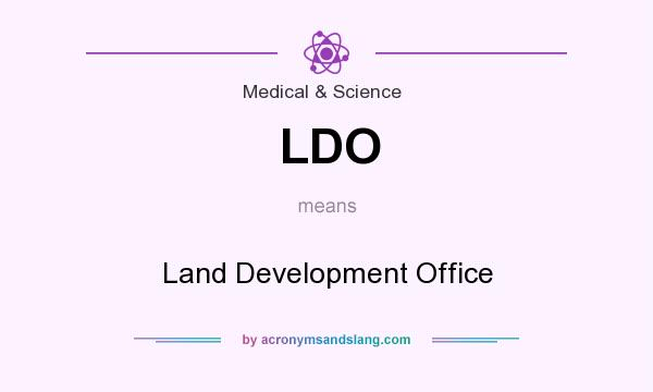 What does LDO mean? It stands for Land Development Office