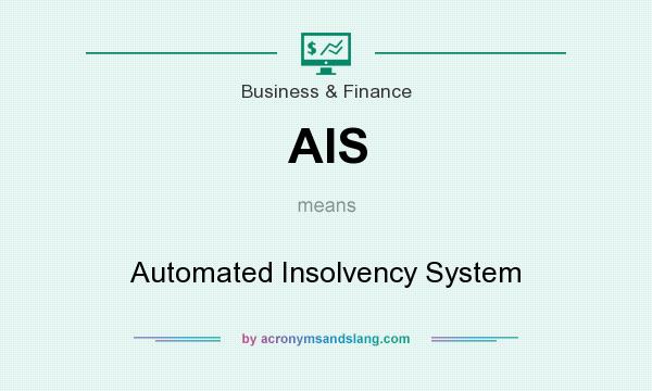 What does AIS mean? It stands for Automated Insolvency System