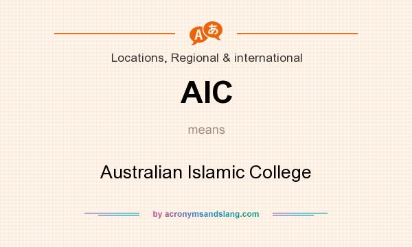 What does AIC mean? It stands for Australian Islamic College