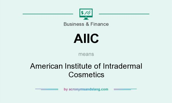 What does AIIC mean? It stands for American Institute of Intradermal Cosmetics
