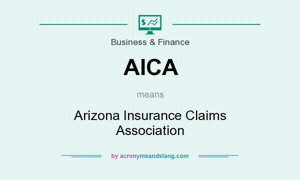 What does AICA mean? It stands for Arizona Insurance Claims Association