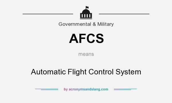 What does AFCS mean? It stands for Automatic Flight Control System