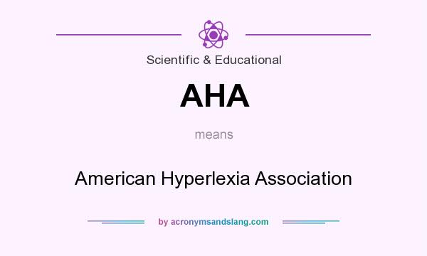 What does AHA mean? It stands for American Hyperlexia Association