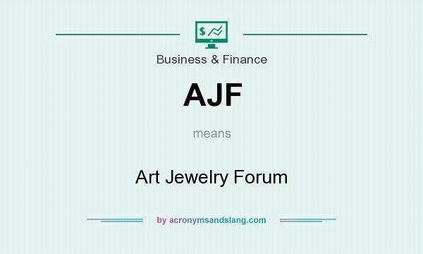 What does AJF mean? It stands for Art Jewelry Forum