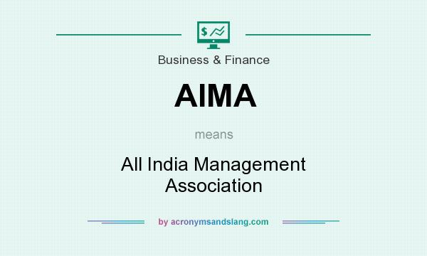 What does AIMA mean? It stands for All India Management Association