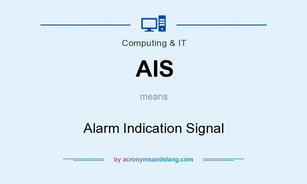 What does AIS mean? It stands for Alarm Indication Signal