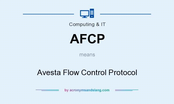 What does AFCP mean? It stands for Avesta Flow Control Protocol