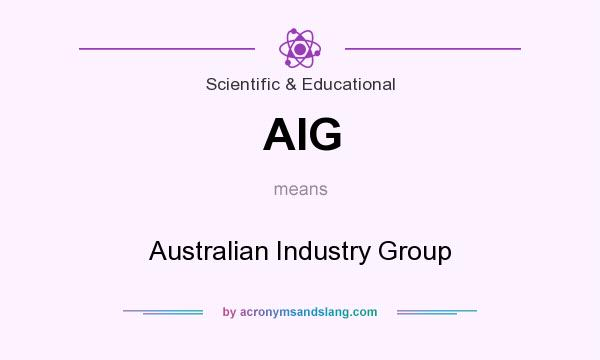 What does AIG mean? It stands for Australian Industry Group