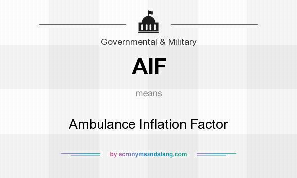 What does AIF mean? It stands for Ambulance Inflation Factor