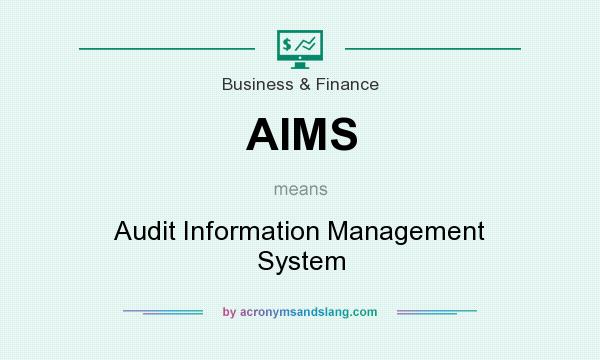 What does AIMS mean? It stands for Audit Information Management System