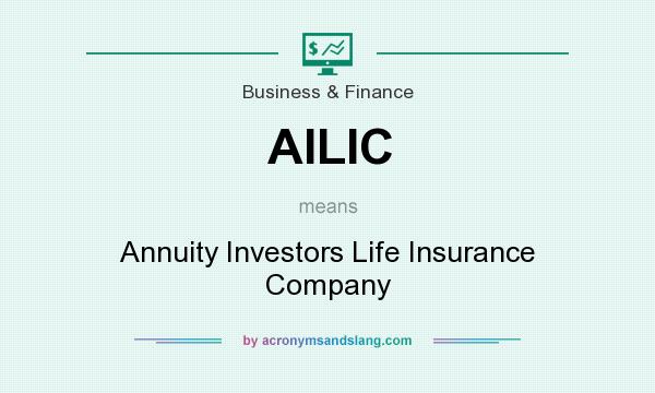 ailic annuity investors life insurance company in business