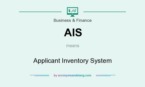 What does AIS mean? It stands for Applicant Inventory System