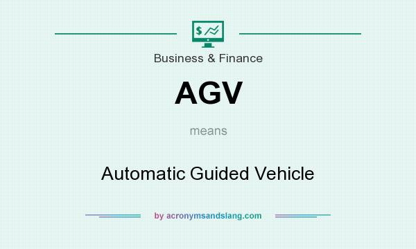 What does AGV mean? It stands for Automatic Guided Vehicle
