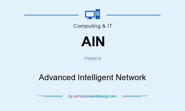 What does AIN mean? It stands for Advanced Intelligent Network