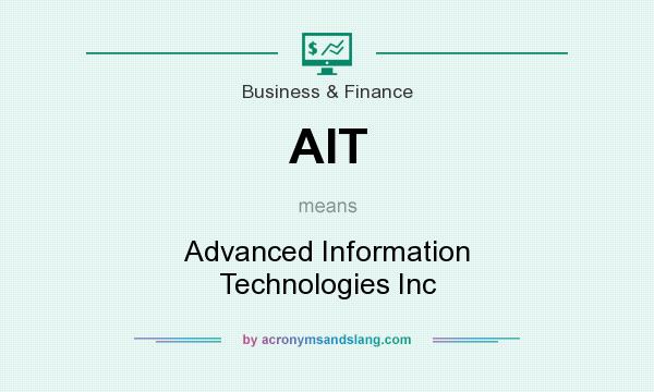 What does AIT mean? It stands for Advanced Information Technologies Inc